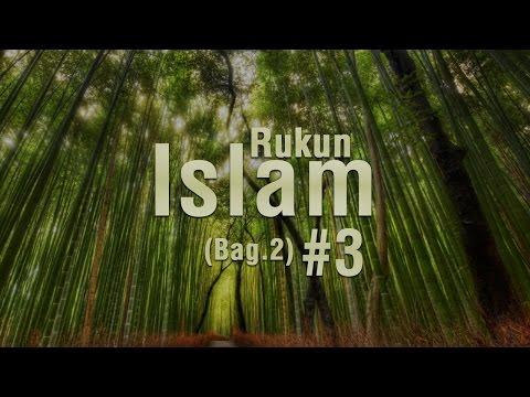 Rukun Islam #2 Bag. 2 - Ustadz Khairullah Anwar Luthfi, Lc