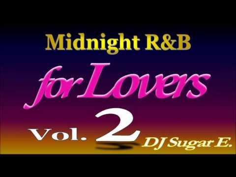 Smooth R&B Mix 2 (Ballads/Slow Jams 1989-1999) re-upload - DJ Sugar E.
