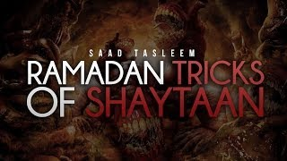 Ramadan – Tricks Of Shaytaan – Saad Tasleem