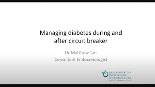 Dr. Matthew Tan - Managing Diabetes during and after the Circuit Breaker