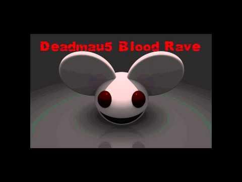 Deadmau5 vs Blood Rave