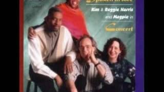 Kim And Reggie Harris & Magpie - When I'm Gone