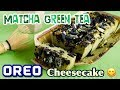 Matcha Green Tea Oreo Cheesecake 抹茶オレオチーズケーキ - JAPANESE COOKING by OCHIKERON
