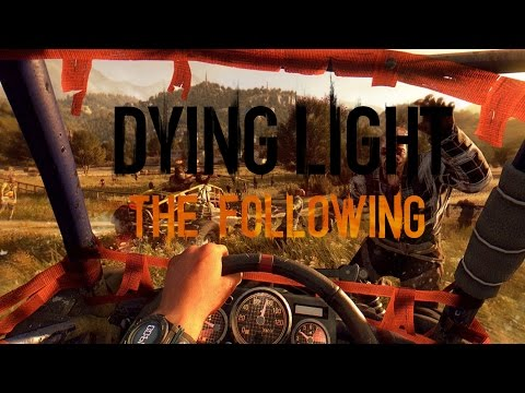 Dying Light The Following Gameplay Hands On - MASSIVE EXPANSION