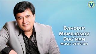 Bahodir Mamajonov - Dog'man | Баходир Мамажонов - Догман (music version) 2017