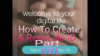 How to create & Reset Jio Id part (II)