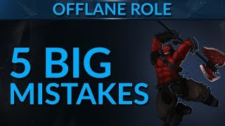 TOP 5 MISTAKES Offlaners Make: #5 will make you POG!! | DotA 2 Guide