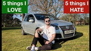 5 things I LOVE & 5 things I HATE about my VW Golf GTI (Mk5)