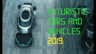 5 Futuristic Cars and Vehicles You Must See 2019 | ▶1 |