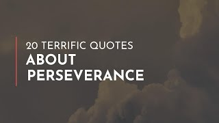 20 terrific Quotes about Perseverance / Famous Quotes / Leadership Quotes / Quotes for children