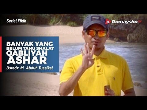 Serial Fikih : Banyak yang Belum Tahu SHALAT QABLIYAH ASHAR - Ustadz M Abduh Tuasikal