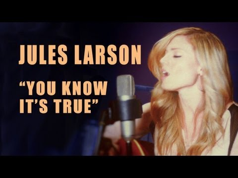 Jules Larson - You Know Its True