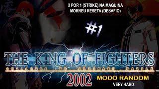 The King of Fighter's 2002 Modo Random - 3 por 1 na Máquina - Perdeu reseta (Desafio)
