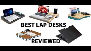 Top 5 Lap Desks Reviewed see which one is our top choice