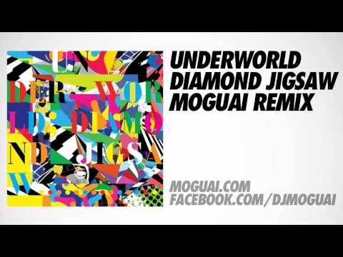Underworld - Diamond Jigsaw (Moguai Remix)