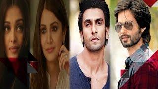Anushka Is The Lead In ADHM Says Aishwarya | Ranveer & Shahid's Ego Clash Gets Worse