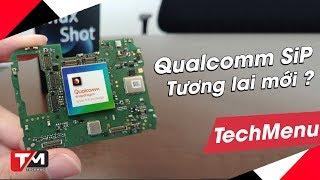 Qualcomm SiP 1 - tương lai mới của chế tác smartphone?