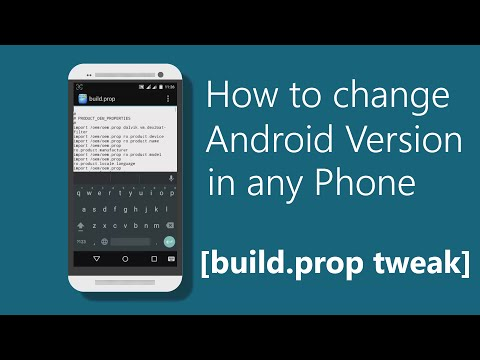 How to change Android Version in Any Phone [build.prop tweak]