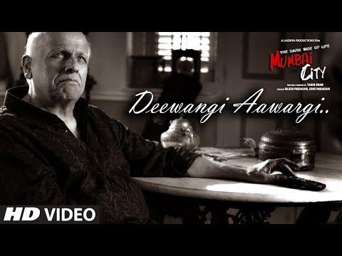 Aawargi Deewangi (Video) | THE DARK SIDE OF LIFE – MUMBAI CITY | Mohammed Irfan