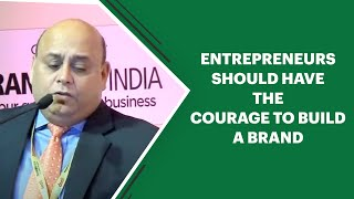 Entrepreneurs should have the courage to