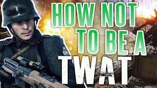 Battlefield 1 - How Not to be a Twat