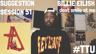 Suggestion Session 51: Billie Eilish - dont smile at me REACTION + REVIEW
