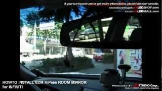 HOWTO INSTALL HiPASS ECM Room Mirror for Infiniti