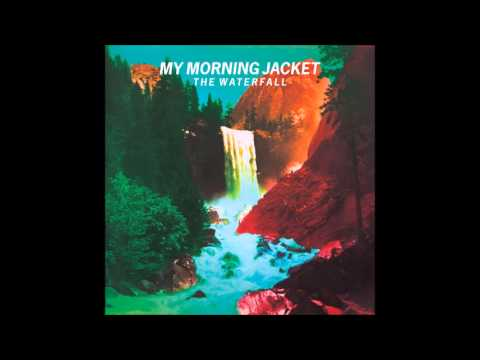 My Morning Jacket - Like A River