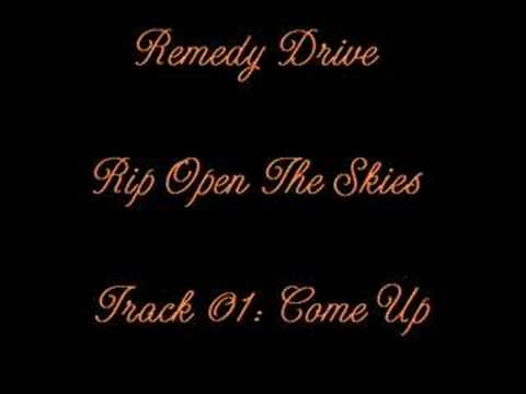 Remedy Drive - Come Up