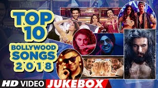 Top 10 Bollywood Songs 2018  Video Jukebox    New