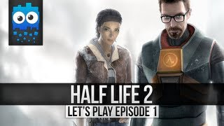 """Let's Play! - Half Life 2 - Part 1 """"Where am I?"""""""