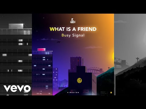 Busy Signal - What Is A Friend (Official Audio)