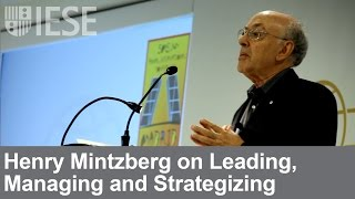 Henry Mintzberg on Leading, Managing and Strategizing