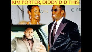 Kim Porter knew Diddy would do this