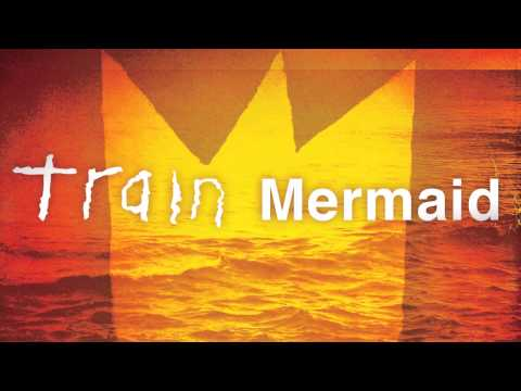 Train – Mermaid