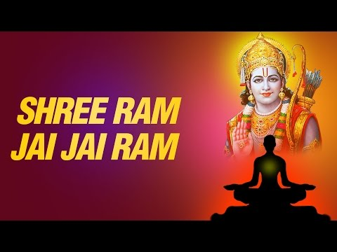 Shree Ram Jai Jai Ram Meditational Chant Mantra Ram Dhun by...