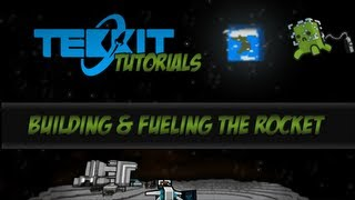 Tekkit Tutorials - How to get to the Moon Part 1 - Building and Fueling the Rocket (Galacticraft)