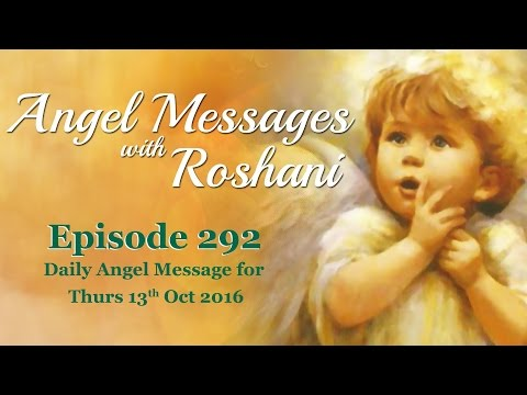 Episode 292 - Daily Angel Message For 13th October Thursday 2016