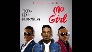 "Toofan Ft. Patoranking - ""MA GIRL"" (Official Audio)"