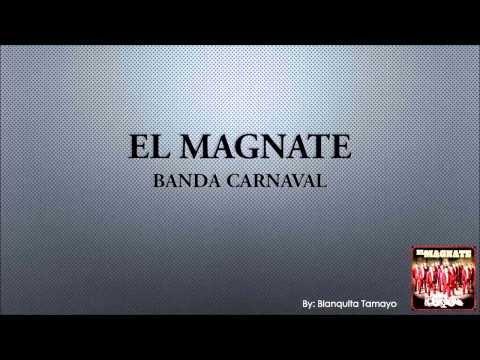 EL MAGNATE BANDA CARNAVAL LETRA