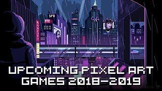 Favorite upcoming pixel art games 2018–2019