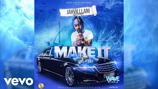 Jahvillani - Make It (Official Audio)