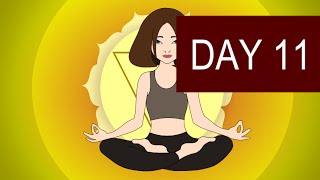 Solar Plexus Chakra Meditation - Healing of Will Power and Confidence - Day 11