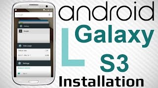 Android L 5.0 Lollipop Galaxy S3 i9300! Official! Installation! NamelessROM 2.0 Alpha ROM! Root!