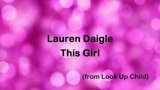 Download Lagu This Girl - Lauren Daigle [lyrics] Gratis STAFABAND