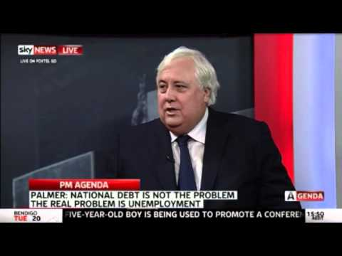 PM Agenda - Clive Palmer - 'Gov now recognise no debt crisis, so we need to create growth'