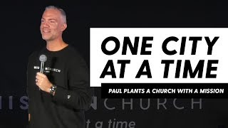PAUL PLANTS A CHURCH WITH A MISSION // TYLER JOHNSON // 10.28.18
