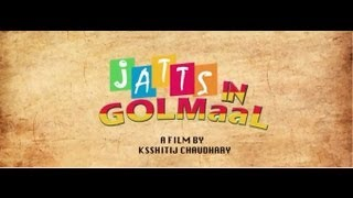 Jatts In Golmaal - Jatts In Golmaal Official Theatrical Trailer | EXCLUSIVE HD | LATEST PUNJABI MOVIE OF 2013