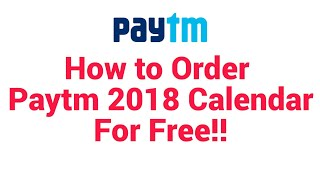 How to Order Paytm 2018 Calendar For Free