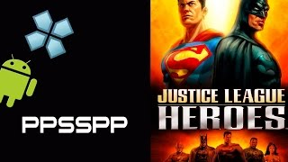 Justice League Heroes PSP on Android Samsung Galaxy Note II [PPSSPP Emulator]